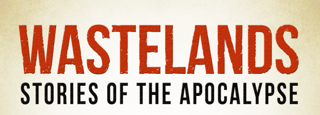 Wastelands Stories of the Apocalypse Header